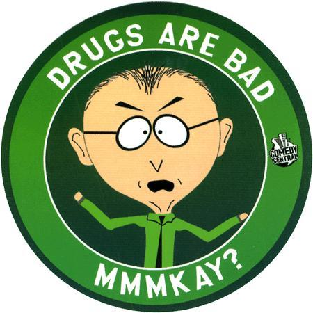 drugs-are-bad-mmkay