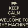 keep-calm-and-welcome-to-the-machine